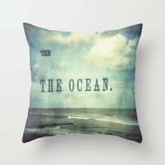 The The Ocean Throw Pillow by Sandy Moulder | Society6