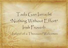 "Tada Gan Iarracht ""Nothing Without Effort"" Irish Proverb"