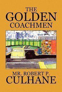 The Golden Coachmen by Robert  P. Culhane, http://www.amazon.com/dp/0759644659/ref=cm_sw_r_pi_dp_ykhAqb0F7ZRFN