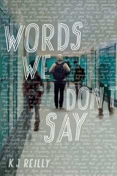 Words We Don't Say by K. J. Reilly