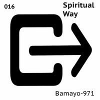 Bamayo-971  ''Spiritual Way'' by exit Lab on SoundCloud