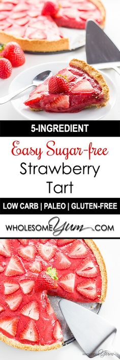 5-Ingredient Easy Strawberry Tart (Paleo, Low Carb) - This easy strawberry tart recipe has only 5 ingredients! Made with fresh strawberries, it's also paleo, sugar-free, gluten-free, and low carb.