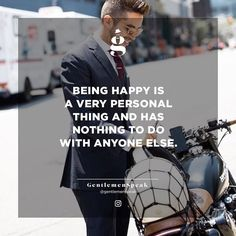 Being Happy Is A Very Personal Thing. . . . #gentlemenspeak #gentlemen #quotes #blogger #entrepreneurquotes #lifequotes #ambition #behappy #smile