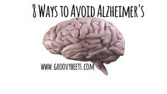 8 Ways to Avoid Alzheimer's #HealthTips [ GroovyBeets.com ]