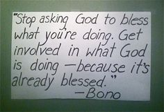 """Helping to give your week a little """"jump start""""!    beautiful, Bono, charity, christian, faith, God, life, living, missionaries, quotes, spirituality, U2"""