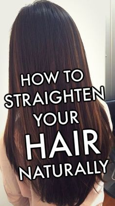 Home Remedies To Straighten Your Hair Naturally Natural Hair Styles Long Hair Tips Hairdo For Long Hair