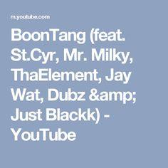 BoonTang (feat. St.Cyr, Mr. Milky, ThaElement, Jay Wat, Dubz & Just Blackk) - YouTube