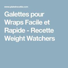 Galettes pour Wraps Facile et Rapide - Recette Weight Watchers