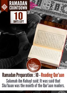 #RamadanPrep 10 Reading Qur'aan: Abu Bakr al-Balkhi said: The likeness of the month of Rajab is that of the wind, the likeness of Sha'baan is that of the clouds and the likeness of Ramadan is that of the rain; whoever does not plant and sow in Rajab, and does not irrigate in Sha'baan, how can he reap in Ramadaan? Now Rajab has passed, so what will you do in Sha'baan if you are seeking Ramadan? This is how your Prophet and the early generations of the ummah were in this blessed month, so what…
