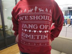 We Should Hang Out Sometime Christmas sweater,