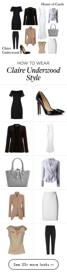"Why can't I be tall and thin and pull these looks off?! I love her style!  ""House of Cards: Claire Underwood"" by roomforbutterflies on Polyvore"