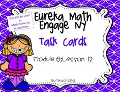 Use these to review your lesson or give extra practice!16 Task Cards for Early Finishers, Math Center, OR play them as a whole class with Scoot Game instructions and recording sheet included!6-20-16-QR code added so students can check themselves.-Task Card-Sized~ Title,and Directions added.-White background set added to save on ink.Engage NY / Eureka Math is aligned with Common Core.Please download preview to see what is included! **Answer key included!!Click here to see my other Module 6…