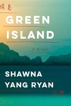 Green Island by Shawna Yang Ryan. A historical fiction look at Taiwan spanning six decades. Impactful and eye-opening. A must-read!