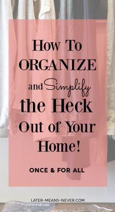 How to Organize the Heck Out of your Home - Feeling overwhelmed with the clutter and all the STUFF in your life? I was too until I discovered this method to become organized.