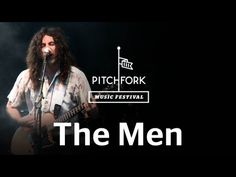 """The Men perform """"Open Your Heart"""" at Pitchfork Music Festival 2012"""