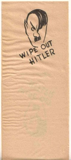 """American WWII """"Wipe Out Hitler"""" Toilet Paper! Phoney War, Political Corruption, Politics, Global Conflict, Cartoon Styles, Vintage Advertisements, World War Ii, Vintage Posters, Wwii"""