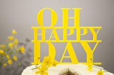 Hochzeitsdeko - Cake Topper, Hochzeitstorte, Oh Happy Day, gelb - ein Designerstück von LuckyYou bei DaWanda