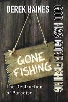 New Action Thriller Book God Has Gone Fishing by Derek Haines Thriller Books, Mystery Thriller, Good Books, My Books, Gone Fishing, Has Gone, Destruction, Paradise, God