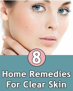 Top 8 Home Remedies For Clear Skin