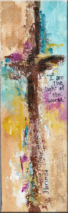Abstract Cross original  I Am The Light Of The World 3 by Florinda, $12.00
