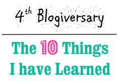 4th Blogiversary: The 10 Things I have Learned