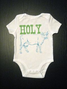 Holy Cow  Funny Saying Baby Onesie  Childrens by VicariousClothing, $14.00