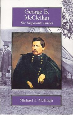 Christian Liberty Press George B. McClellan The Disposable Patriot by Michael J. McHugh Item #: CLP930092156 Retail Price: $9.50 Our Price: $7.13 Christian Liberty Press, Michael J, Retail Price, Movie Posters, Film Poster, Popcorn Posters, Film Posters