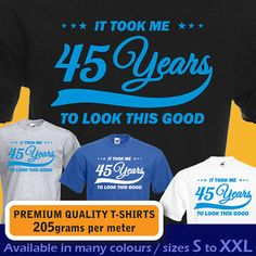 It took me 45 years to LOOK THIS GOOD. Mens womens by davesdisco, £9.95