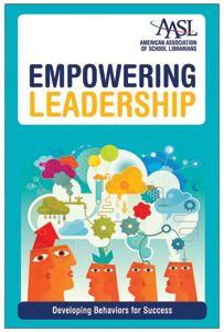 Martin, Ann M. Empowering Leadership: Developing Behaviors for Success. Chicago: American Association of School Librarians, 2013.  offers lessons and examples to improve the leader within and encourage development of each librarian's unique leadership style.