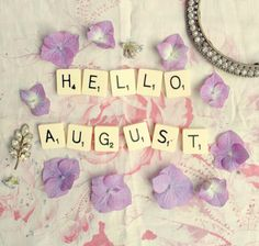 Hello August Images For Facebook Month New Seasons Months Days And