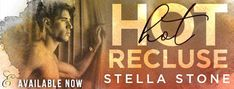 A Wonderful World of Words: ➠ Hot Recluse by Stella Stone is #LIVE #99Pennies #StellaStone #Erotica #Suspense #romance