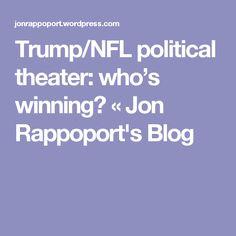 Trump/NFL political theater: who's winning? « Jon Rappoport's Blog