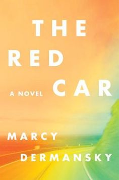 The Red Car by Marcy Dermansky. Click on the cover to see if the book is available at Freeport Community Library.