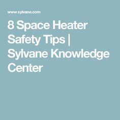 8 Space Heater Safety Tips | Sylvane Knowledge Center