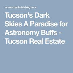 Tucson's Dark Skies A Paradise for Astronomy Buffs - Tucson Real Estate