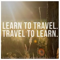Learn to Travel. Travel to Learn.