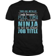 THIRD RAIL INSTALLER Ninja T-Shirts, Hoodies. SHOPPING NOW ==► https://www.sunfrog.com/LifeStyle/THIRD-RAIL-INSTALLER-Ninja-T-shirt-Black-Guys.html?id=41382