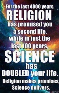 Science has doubled your life and delivered like the bible and its gods never has and never will.