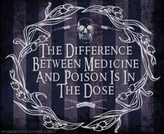 The difference between medicine and poison is in the dose...