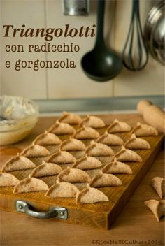 Ricette di Cultura: Triangolotti di farina di farro con radicchio e go...