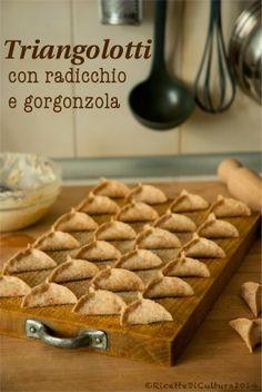 Ricette di Cultura: Triangolotti di farina di farro con radicchio e gorgonzola - Spelled flour ravioli with red chicory and gorgonzola