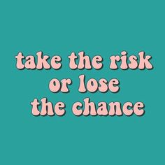Risk taking quotes, quote of the day Cute Quotes, Happy Quotes, Words Quotes, Wise Words, Sayings, Edgy Quotes, Motto Quotes, Strong Words, Positive Vibes