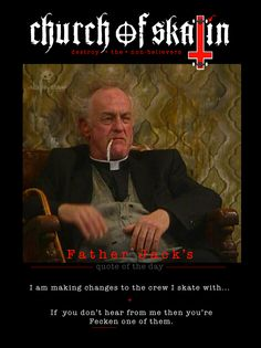 Father Jack's quote of the day fun is always about the crew you roll with, if you ain't having fun, change your crew. Church of Skatin Forever SkullyBloodrider. New Skate, Skate Park, Shut Up, Tasmania, Skateboarding, Kangaroo, Quote Of The Day, My Design, Have Fun