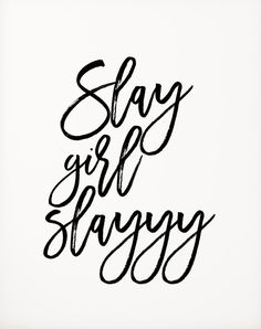 "Quotes About Leadership : Beyonce formation ""Slay Girl Slayyy"" typographic art print home decor song lyrics print Beyonce Quote Girl Room Decor Beyonce Print Beyonce - Hall Of Quotes Quotes Thoughts, Life Quotes Love, Words Quotes, Quotes To Live By, Qoutes, Boss Babe Quotes Work Hard, Quotes Slay, Let It Be Quotes, Bag Quotes"