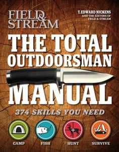 The Total Outdoorsman Manual (Field & Stream)...good book.. lots of pictures and great explainations!