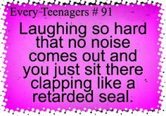 Or wheezing like you just ran a marathon instead of laughing while clapping like a seal.