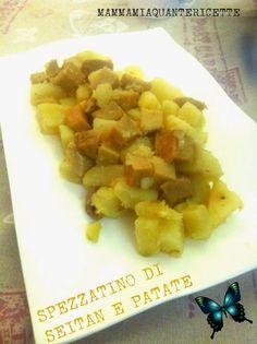 MAMMA MIA QUANTE RICETTE: Spezzatino di seitan e patate