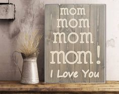 Mothers Day Gift - Mom Sign - Mothers Day from Daughter - Mom I Love You - Mothers Day from Son - Mothers Day from Kids - Mom Gift by WinfreyHomeDesigns on Etsy