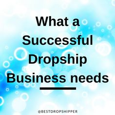 What a successful dropship business needs