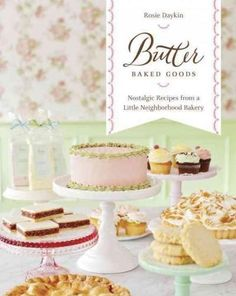 (Yellow) Baked Goods: Nostalgic Recipes from a Little Neighborhood Bakery (Hardcover)